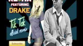Drake & Ke$ha - Tik Tok OFFICIAL REMIX (with chorus)!!!