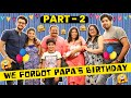 We Forgot Papa's Birthday (PART 2) | Vivek Choudhary | Khushi Punjaban