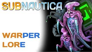 Subnautica Lore: Warpers | Video Game Lore
