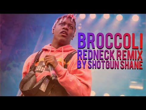 Broccoli (Redneck Remix) [Shotgun Shane] - D.R.A.M. LIL YATCHY