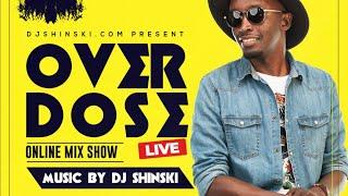 May 28th 🔴 Afrobeat, Amapiano, Lingala, east african music, Overdose Friday Live Show – Dj Shinski