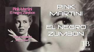 Pink Martini - El Negro Zumbon