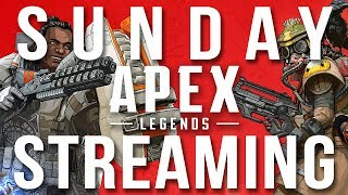 Sunday Streaming - Apex Legends