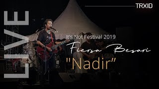 Hd Nadir By Fiersa Besari Live At It S Not Festival 2019