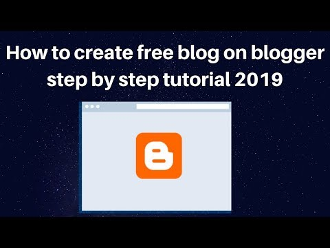 How to create free blog on blogger step by step tutorial 2019