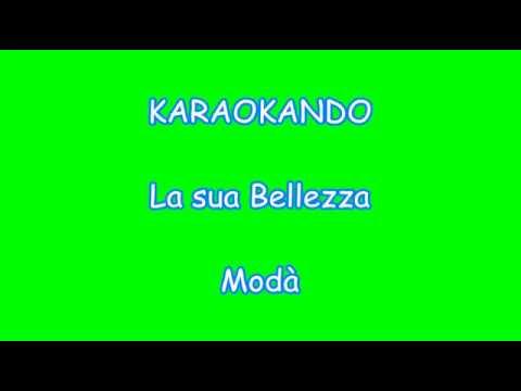 , title : 'Karaoke Italiano - La sua Bellezza - Modà ( Testo )'