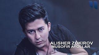 Alisher Zokirov - Musofir ayollar | Алишер Зокиров - Мусофир аёллар (music version)
