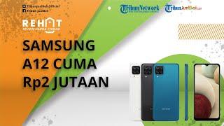 REHAT: HP Terlaris Samsung A12 Cuma Rp2 Jutaan, Cek Spesifikasinya