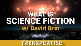 Trekspertise - What is Science Fiction? by David Brin