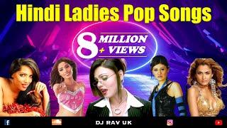 Hindi Ladies Pop Songs | Hindi Album Songs - Kaliyon Ka Chaman | Kaanta Laga | Mere Naseeb Mein