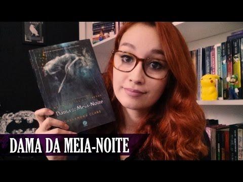 Dama da Meia-Noite (Cassandra Clare) | Resenhando Sonhos
