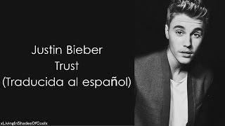 Justin Bieber - Trust (Traducida al español)