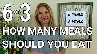 How Many Meals Should I Eat to Lose Weight? 6 vs 3