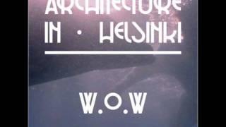 Architecture in Helsinki - W.O.W (Nicolas Jaar Remix)
