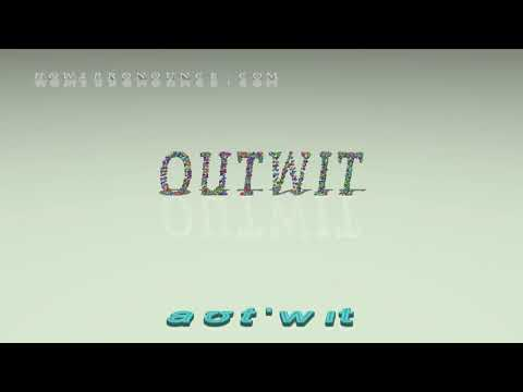 Download outwit - pronunciation + Examples in sentences and phrases Mp4 HD Video and MP3