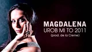 MAGDALENA - UROB MI TO 2011