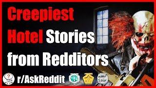 Creepiest Hotel Stories from Reddit Travelers (r/AskReddit - Reddit Scary Stories)