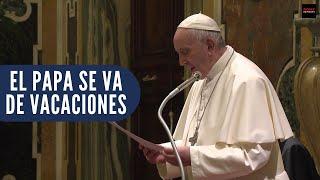 El Papa Francesc comença les vacances
