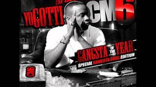 Yo Gotti - CM6 Cocain Muzik 6 :Gangster of the Year - Spazz Out