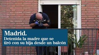 Detenida por tentativa de homicidio la madre que se tiró con su hija desde un balcón en Madrid
