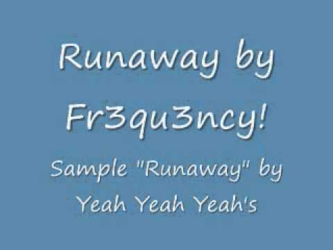 Runaway by Fr3qu3ncy!