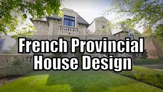 French Provincial House Design (French Country Style)