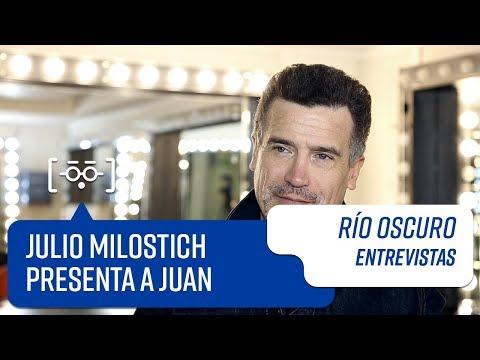 Julio Milostich presenta a Juan | Entrevistas | Río Oscuro