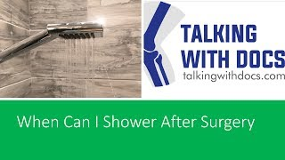 When Can I Shower After Surgery