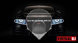 Bara Bere Mix By DJ SK MNR 2019