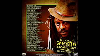 DJ DOTCOM PRESENTS SMOOTH REGGAE GROOVE MIX COLLECTORS SERIES