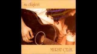 Murat Çelik - Su Düşleri