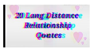 20 LOVE QUOTES FOR LONG DISTANCE  RELATIONSHIP