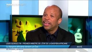 La diaspora africaine devient un État ! Louis-Georges Tin, Premier ministre