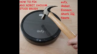 How to fix any robot vacuum stuck brush error - for Eufy and others