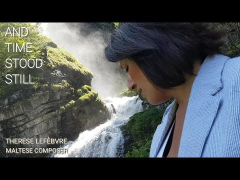 And Time Stood Still by Therese Lefèbvre - Original Piano Composition - Maltese Composer & Pianist