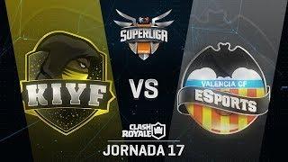 KIYF VS VALENCIA CF ESPORTS | SUPERLIGA ORANGE CLASH ROYALE | (Jornada 17)