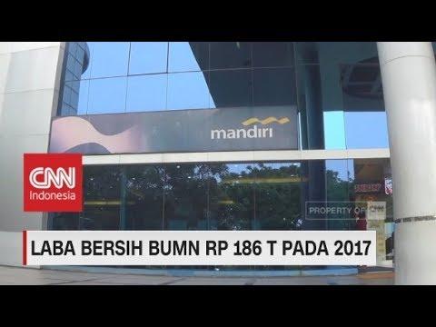 Laba Bersih BUMN 2017 Rp 186 T