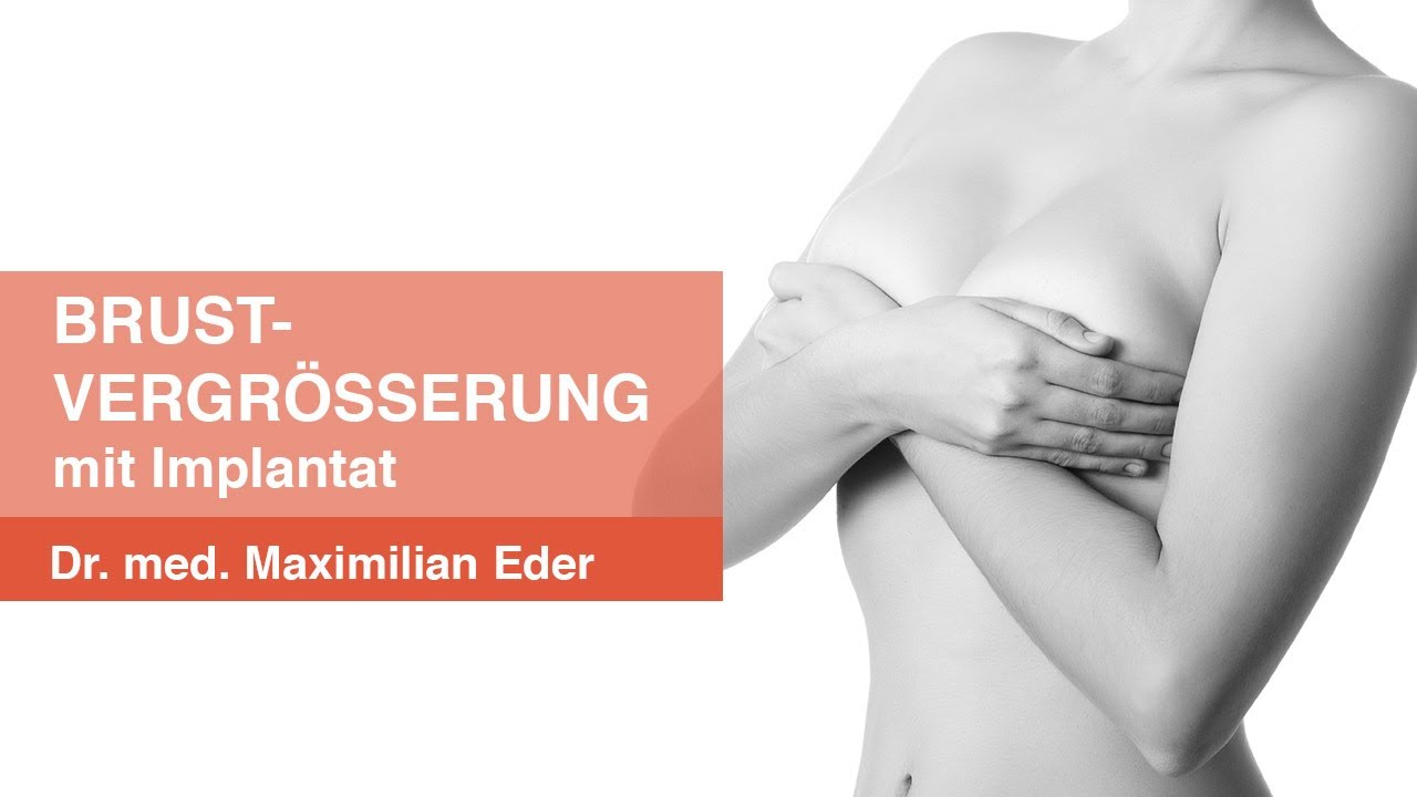 Brustvergrößerung mit Implantaten München - Ihr Experte Dr. Maximilian Eder