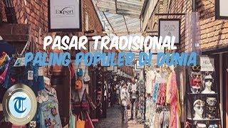 5 Pasar Tradisional Paling Populer di Dunia, Mulai Chatuchak Market hingga Kashgar Market