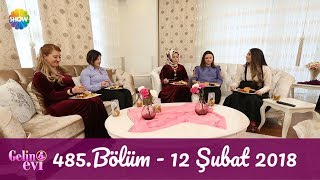 Gelin Evi 485. Bölüm | 12 Şubat 2018