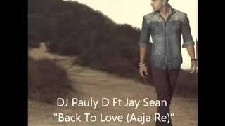 DJ Pauly D Ft Jay Sean -_Back To Love (Aaja Re)_ CandleLightMix
