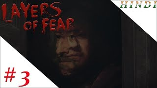 LAYERS OF FEARS HINDI #3