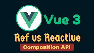What is the difference between Ref() and Reactive() in Vue 3 Composition API?