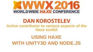 """Using Haxe with Unity3D and node.js"" by Dan Korostele"