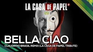 Bella Ciao - Claudinho Brasil Remix (La Casa de Papel Tribute)