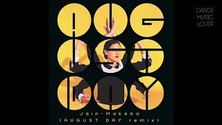 Jain - Makeba (August Day Remix)