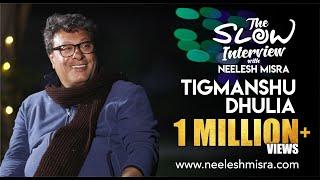 "Tigmanshu Dhulia: ""Main tevar se Allahabadi hoon"" | The Slow Interview With Neelesh Misra"