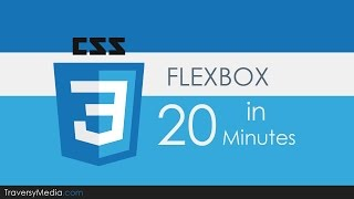 Flexbox CSS In 20 Minutes