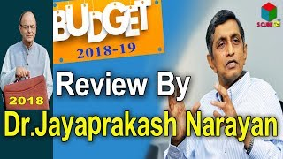 JP Review On Budget 2018-19 || Jayaprakash Narayan's Opinion on Arun Jaitley's Union Budget 2018