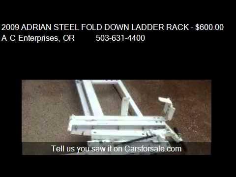 2009 ADRIAN STEEL FOLD DOWN LADDER RACK - for sale in Orego